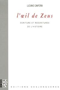 Luciano Canfora - L'oeil de Zeus - Ecritures et réécritures de l'Histoire.