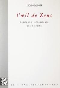 Luciano Canfora et Nathalie Gailius - L'Œil de Zeus - Ecriture et réécritures de l'Histoire.