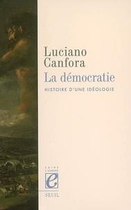 Luciano Canfora - La démocratie - Histoire d'une idéologie.