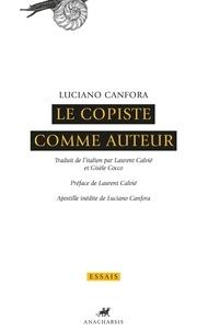 Luciano Canfora - Le Copiste comme auteur.