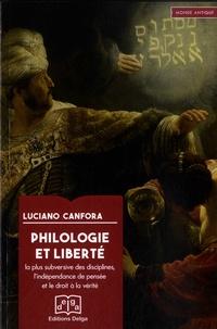 Luciano Canfora - Philologie et liberté - La plus subversive des disciplines, l'indépendance de pensée et le droit à la vérité.