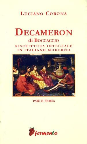 Luciano Corona - Decameron di Boccaccio - Riscrittura integrale in italiano moderno, parte prima.