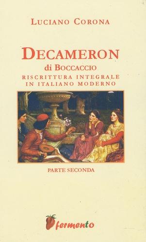 Luciano Corona - Decameron di Boccaccio - Riscrittura integrale in italiano moderno, parte seconda.