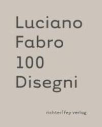 Luciano Fabro 100 Disegni - 100 Disegni.