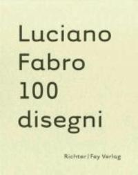 Luciano Fabro - 100 Disegni.