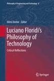 Hilmi Demir - Luciano Floridi's Philosophy of Technology - Critical Reflections.