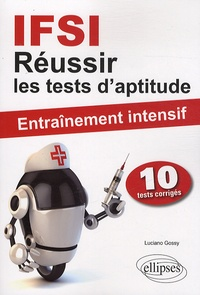 IFSI Réussir les tests d'aptitude- Entrainement intensif - Luciano Gossy |