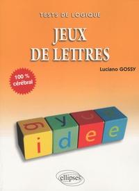 Luciano Gossy - Jeux de lettres.