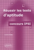 Luciano Gossy - Réussir les tests d'aptitude - Concours IFSI.