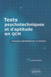 Luciano Gossy - Tests psychotechniques Tests d'aptitude en QCM - Concours paramédicaux et sociaux.