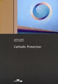 Luciano Lazzari et Pietro Pedeferri - Cathodic Protection.