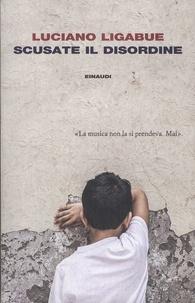 Luciano Ligabue - Scusate il disordine.