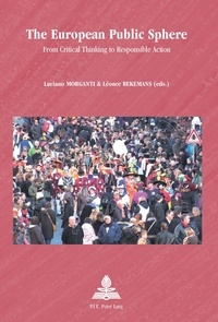 Luciano Morganti et Léonce Bekemans - The European Public Sphere - From Critical Thinking to Responsible Action.