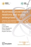 Lucica Matei et Marco Meneguzzo - Business Government Relations and Social Enterprises - Lessons and Experiences from South-Eastern Europe.