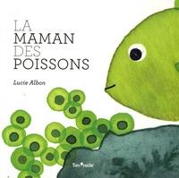 Lucie Albon - La maman des poissons.