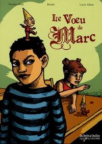 Lucie Albon et Nicolas Wild - Le voeu de Marc.