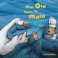 Lucie Albon - Une oie dans la main.