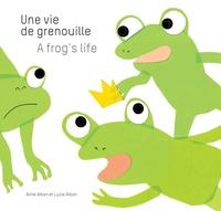 Lucie Albon et Aline Albon - Une vie de grenouille.