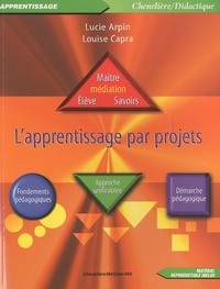 Lucie Arpin et Louise Capra - L'apprentissage par projets.