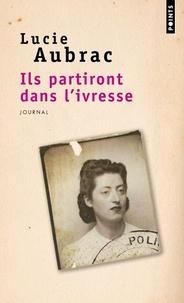 Lucie Aubrac - Ils partiront dans l'ivresse - Journal.