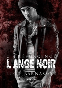 Lucie Barnasson - L'ange noir 2 - Résurgence.