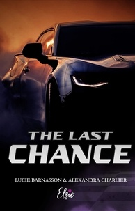 Lucie Barnasson et  Alexandra Charlier - The last chance - Romance contemporaine.