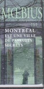 Lucie Bélanger et Catherine Leroux - Moebius  : Moebius. No. 151, Décembre 2016 - Montréal est une ville de passages secrets.