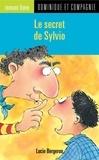Lucie Bergeron - Le secret de Sylvio.