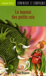 Lucie Bergeron - Le tournoi des petits rois.