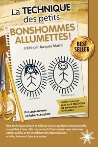 Télécharger le livre google book La technique des petits bonshommes allumettes !  - Créée par Jacques Martel en francais MOBI PDB par Lucie Bernier, Robert Lenghan 9782923364698