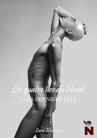 Lucie Blusseau - Les 4 îles du Nord - La dernière elfe.