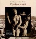 Lucie Bonato - L'érotisme sculpté - Esthétique de la sculpture grecque révélée par la photographie.