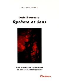 Lucie Bourassa - Rythme et sens - Des processus rythmiques en poésie contemporaine.