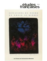 Lucie Bourassa et Luc Bonenfant - Volume 39, numéro 3, 2003 - Situations du poème en prose au Québec.