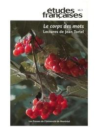Lucie Bourassa et Marc André Brouillette - Volume 40, numéro 3, 2004 - Le corps des mots. Lectures de Jean Tortel.