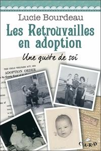 Lucie Bourdeau - Les retrouvailles en adoption - Une quête de soi.