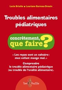 Lucie Briatte et Lauriane Barreau-Drouin - Troubles alimentaires pédiatriques.