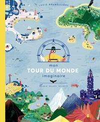 Lucie Brunellière - Mon tour du monde imaginaire.