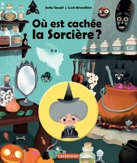 Lucie Brunellière et Jacky Goupil - Où est cachée la sorcière ?.