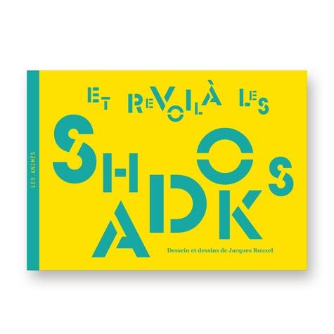 Lucie Cabanes et Maurice Corbet - Et revoilà les Shadoks - Dessein et dessins de Jacques Rouxel.