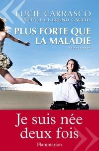 Lucie Carrasco - Plus forte que la maladie.