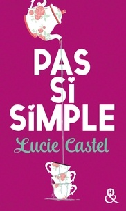 Lucie Castel - Pas si simple.