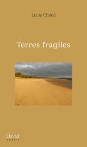 Lucie Chéné - Terres fragiles.