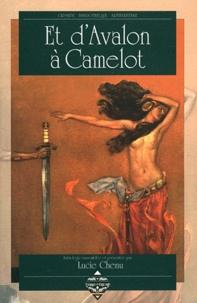 Lucie Chenu - Et d'Avalon à Camelot.