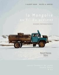 Lucie Chombart de Lauwe et Sophie Zénon - La Mongolie au fil du présent - Regards photographiques.