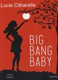 Lucie Citharelle - Big bang baby.