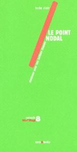 Lucie Clair - Le point nodal - Plaidoyer pour une écriture risquée.