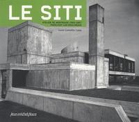 Lucie Cometta-Colas et Olivier Wogenscky - Le SITI - Paris/Issy-les-Moulineaux, atelier de Montrouge 1960-1967.