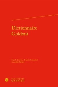 Lucie Comparini et Andrea Fabiano - Dictionnaire Goldoni.