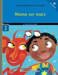 Lucie Crovatto et Carole Tremblay - Momo sur Mars.